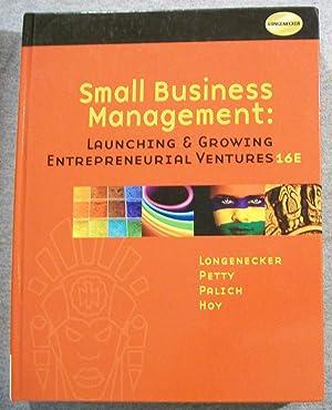 Small Business Management: Launching & Growing Entrepreneurial: Longenecker, Justin G.