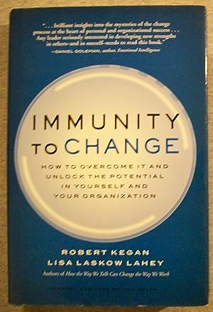 Immunity to Change: How to Overcome it: Kegan, Robert &