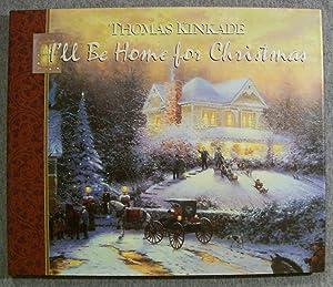 I'll be Home for Christmas: Kinkade, Thomas