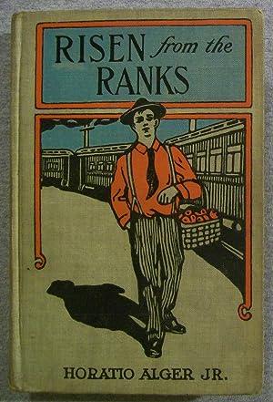 Risen from the Ranks, or, Harvey Walton's: Alger, Horatio Jr.