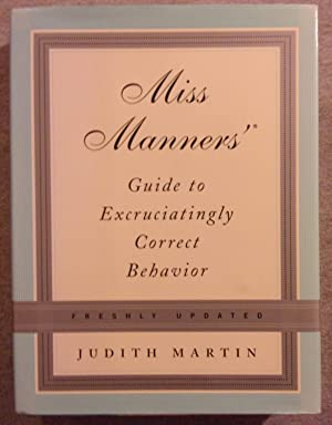 Miss Manners' Guide to Excruciatingly Correct Behavior,: Martin, Judith