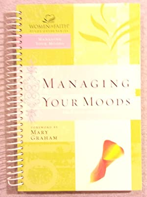 Managing Your Moods: Women of Faith Study: N/A