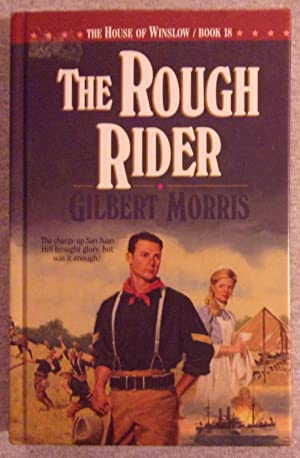 The Rough Rider: The House of Winslow,: Morris, Gilbert