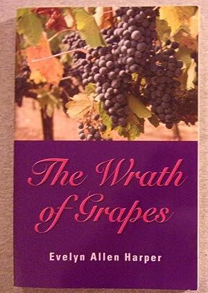 The Wrath of Grapes: Harper, Evelyn Allen