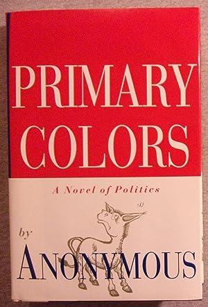 Primary Colors: Anonymous (Joe Klein)