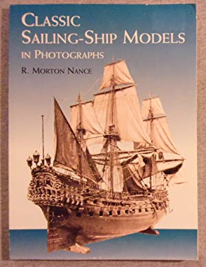Classic Sailing- Ship Models in Photographs: Nance, R. Morton