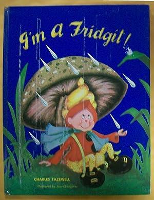 I'm a Fridgit: Tazewell, Charles