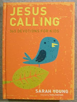 Jesus Calling: 365 Devotions for Kids: Young, Sarah (adapted