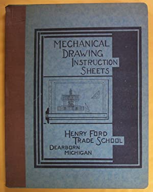 Mechanical Drawing Instruction Sheets: Henry Ford Trade