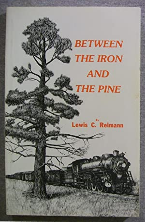 Between the Iron and the Pine: Reimann, Lewis C.