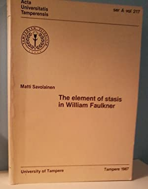 The element of stasis in William Faulkner: An approach in phenomenological criticism (Acta Univer...