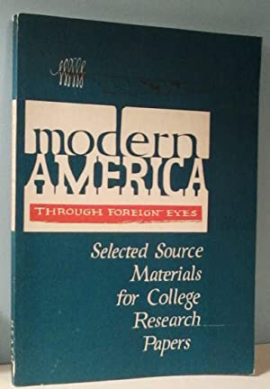 Modern America through Foreign Eyes: Selected Source Materials for College Research Papers