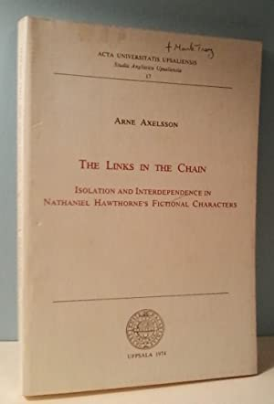 The Links in the Chain: Isolation and Interdependence in Nathaniel Hawthorne's Fictional Characte...
