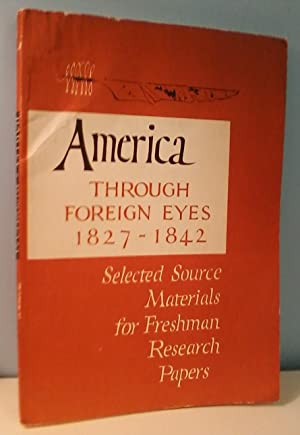 America through Foreign Eyes: Selected Source Materials for Freshman Research papers