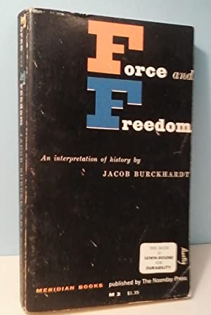 Force and Freedom: An Interpretation of History