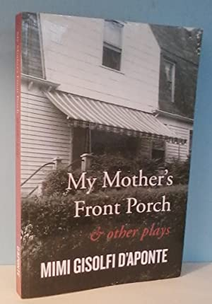 My Mother's Front Porch And Other Plays