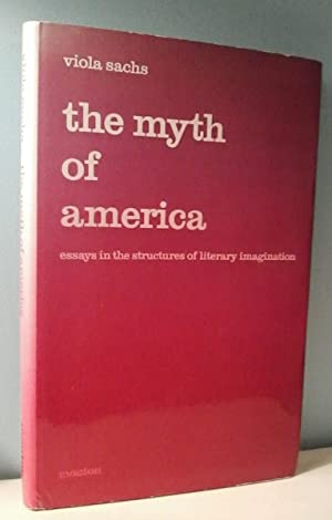 The Myth of America: Essays in the Structures of Literary Imagination