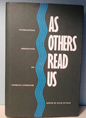 As Others Read Us: International Perspectives on American Literature
