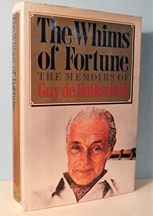 The Whims of Fortune: The Memoirs of: Guy de Rothschild