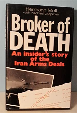 Broker of Death: An Insider's Story of the Iran Arms Deals
