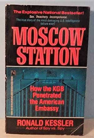 Moscow Station: How the KGB Penetrated the American Embassy