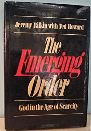 The Emerging Order: God in the Age of Scarcity