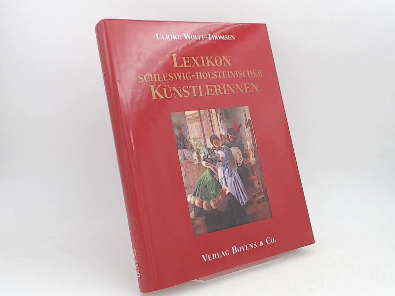 Lexikon schleswig-holsteinischer Künstlerinnen. - Wolff-Thomsen, Ulrike und Städtischen Museum Flensburg (Hg.)