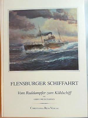 Flensburger Schiffahrt. Vom Raddampfer zum Kühlschiff.: Detlefssen, Gert Uwe