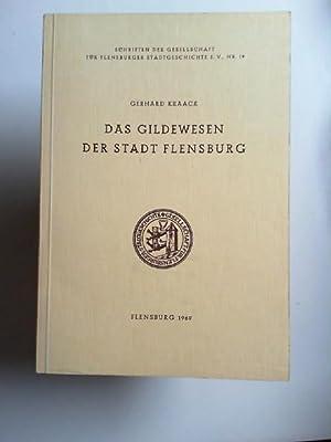 Das Gildewesen der Stadt Flensburg. [Schriften der: Kraack, Gerhard: