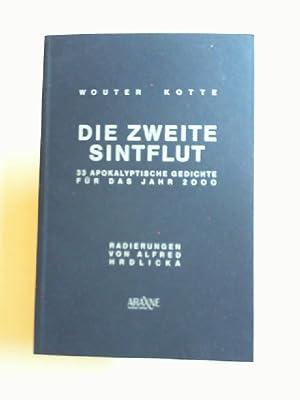 Die zweite Sintflut. 33 apokalyptische Gedichte für: Kotte, Wouter und