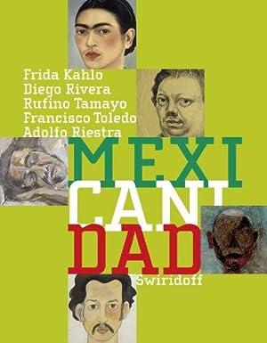 Mexicanidad : Frida Kahlo - Diego Rivera: Weber, Carmen Sylvia