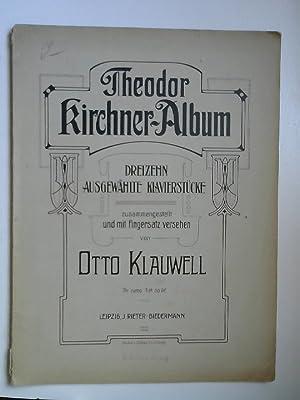 Theodor Kirchner-Album. Dreizehn ausgewählte Klavierstücke zusammengestellt und: Kirchner, Theodor und
