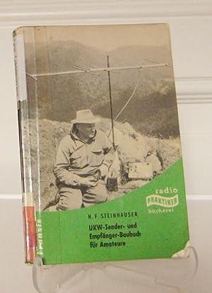 UKW-Sender- und Empfänger-Baubuch für Amateure. Mit 90: Steinhauser, H. F.: