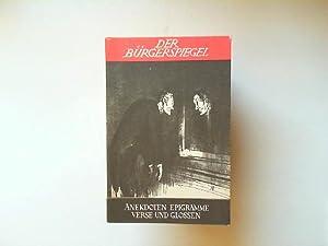 Der Bürgerspiegel. Eine Sammlung satirischer Anekdoten, Epigramme, Witze und Glossen. ...