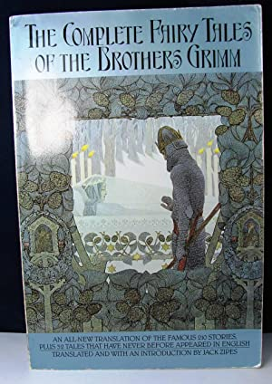 The Complete Fairy Tales of the Brothers: Jacob Grimm; Wilhelm
