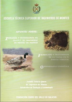 APUNTES SOBRE: ZOOLOGIA Y ENTOMOLOGIA EN LA E.T.S. DE INGENIEROS DE MONTES DE MADRID. SIGNIFICADO Y...