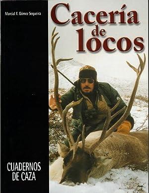 CACERIA DE LOCOS: GOMEZ SEQUEIRA, MARCIAL