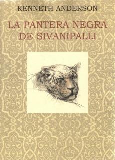 PANTERA NEGRA DE SIVANIPALLI Y OTRAS AVENTURAS EN LA SELVA HINDU, LA: ANDERSON, KENNETH