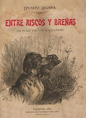 ENTRE RISCOS Y BREÑAS (NOTAS DE UN CAZADOR): LLAGARIA, EDUARDO