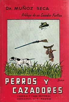PERROS Y CAZADORES: MUÑOZ SECA, JOSE