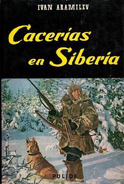 CACERIAS EN SIBERIA: ARAMILEV, IVAN