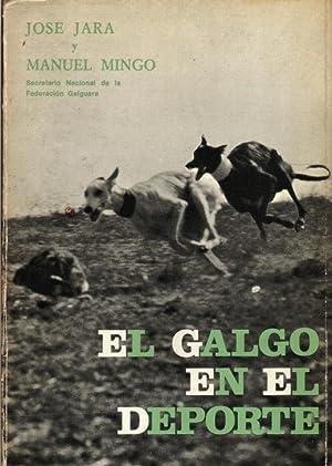 GALGO EN EL DEPORTE, EL: JARA, JOSE-MANUEL MINGO