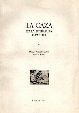 CAZA EN LA LITERATURA ESPAÑOLA, LA: GUTIERREZ ARRESE, DAMASO