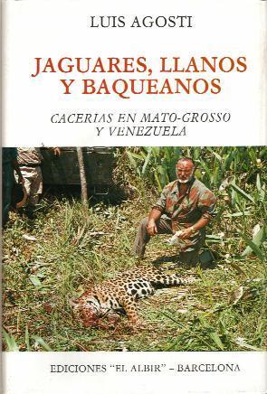 JAGUARES, LLANOS Y BAQUEANOS: AGOSTI, LUIS