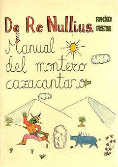 DE RE NULLIUS. MANUAL DEL MONTERO CAZACANTANO: CARRETERO, FRANCISCO