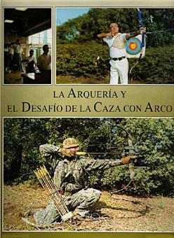 ARQUERIA Y EL DESAFIO DE LA CAZA CON ARCO, LA: SINTES PELAZ, JAVIER