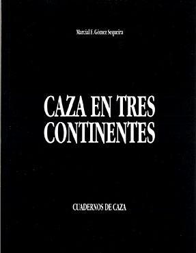 CAZA EN TRES CONTINENTES: GOMEZ SEQUEIRA, MARCIAL