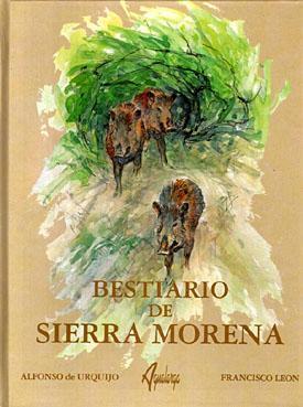 BESTIARIO DE SIERRA MORENA: URQUIJO, ALFONSO-FRANCISCO LEON