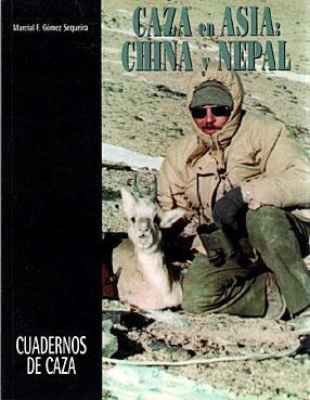 CAZA EN ASIA: CHINA Y NEPAL: GOMEZ SEQUEIRA, MARCIAL
