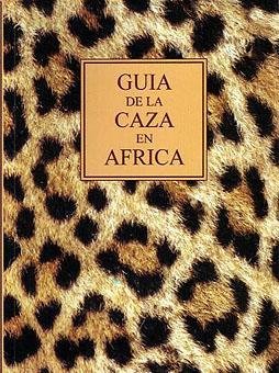 GUIA DE LA CAZA EN AFRICA: DIAZ DE LOS REYES, ANTONIO